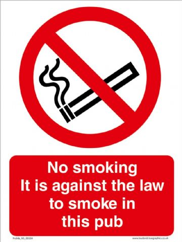 No smoking It is against the law to smoke in this pub